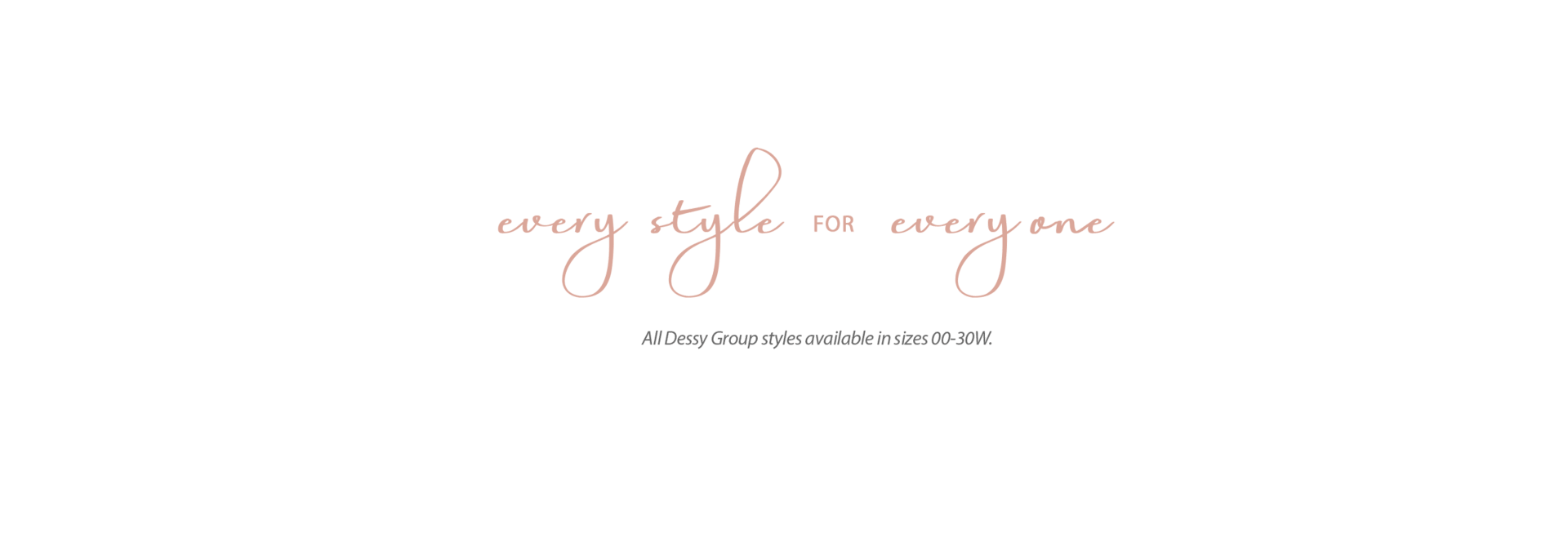 Every Style for Everyone - All Dessy dresses available in size 00-30W