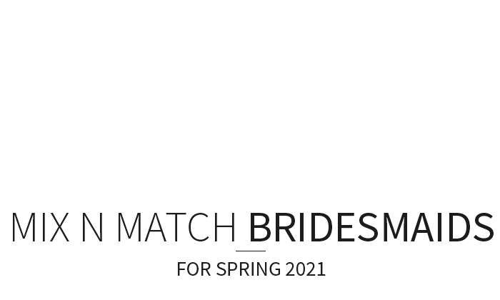 Mix and Match Bridesmaid Dresses Text